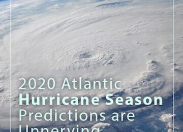 2020 Atlantic Hurricane Season Predictions are Unnerving